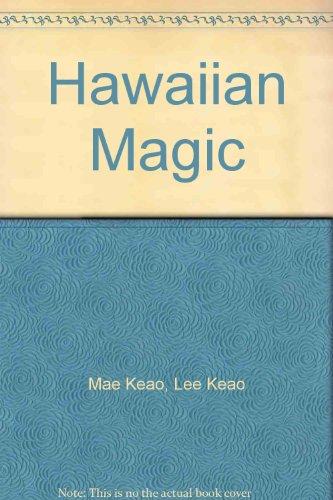 Hawaiian Magic: At Last! Island Recipes and: Mae Keao, Lee
