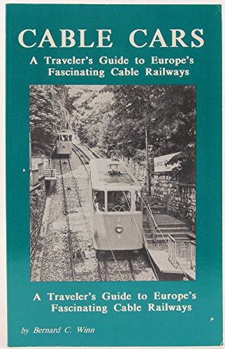 9780961516154: Cable Cars: A Traveler's Guide to Europe's Fascinating Cable Railways