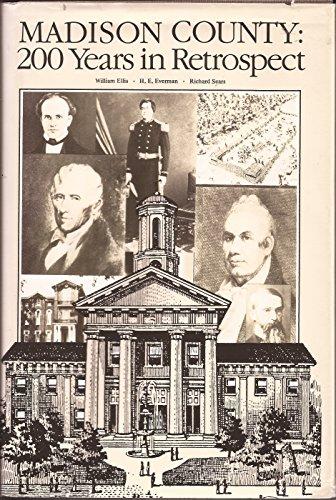 MADISON COUNTY: 200 YEARS IN RETROSPECT: Ellis, William E. ; Everman, H. E. ; Sears, Richard D.