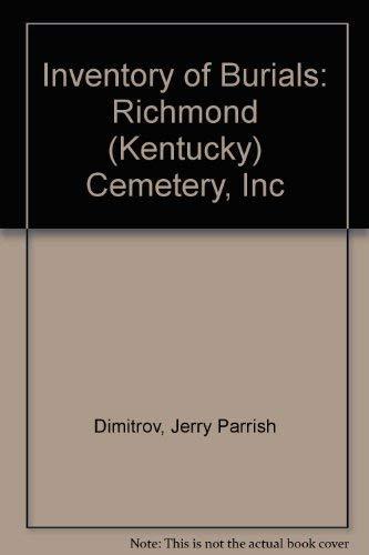 Inventory of Burials: Richmond (Kentucky) Cemetery, Inc: Dimitrov, Jerry Parrish;