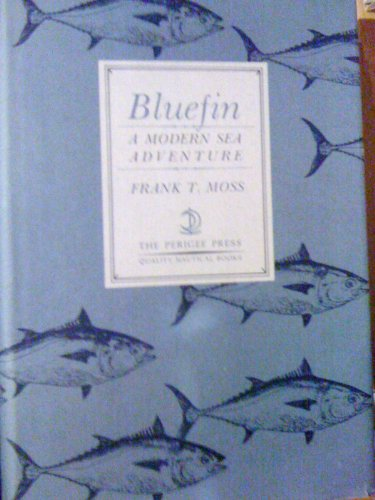 Bluefin : A Modern Sea Adventure: Moss, Frank T.