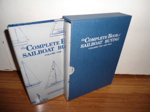 The Complete Book of Sailboat Buying, Volumes One and Two: Editors of the Practical Sailor
