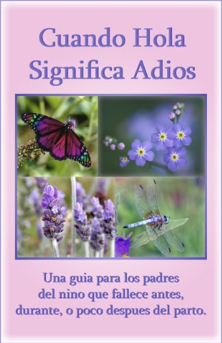 9780961519711: Cuando Hola Significa Adio/When Hello Means Goodbye: A Guide for Parents Whose Child Dies Before Birth, at Birth or Shortly After Birth