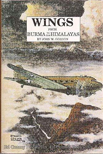 Wings from Burma to the Himalayas: John W. Gordon
