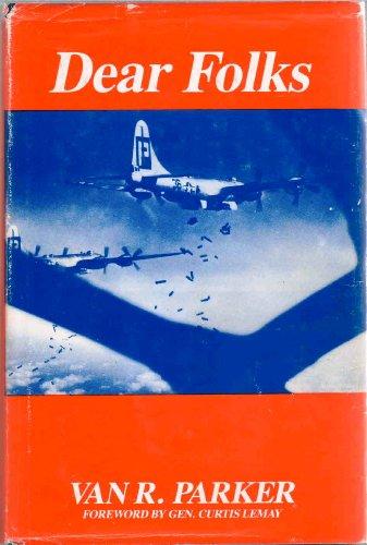 Dear Folks: Parker, Van R. (INSCRIBED)/LeMay, General Curtis (foreword)