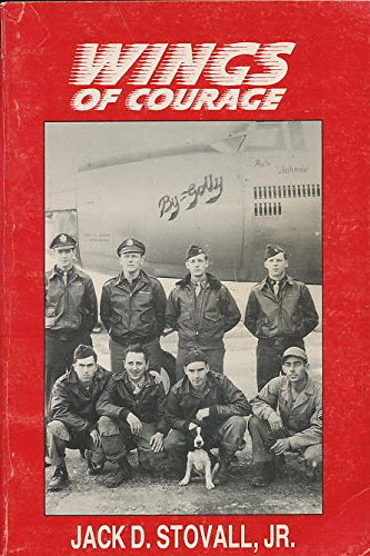 Wings of Courage.: STOVALL, Jack D., Jr.