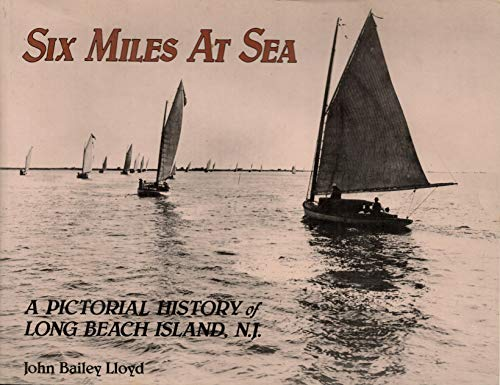 Six Miles at Sea: A Pictorial History: John Bailey Lloyd