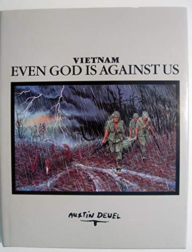 Vietnam Even God Is Against Us: Austin Deuel