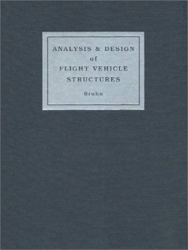 Analysis and Design of Flight Vehicle Structures: E. F. Bruhn