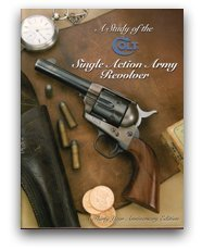 9780961523626: A Study of the Colt Single Action Army Revolver: Thirty Year Anniversary Edition