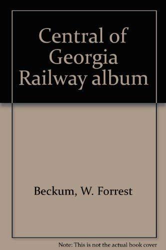 Central of Georgia Railway album: Beckum, W. Forrest
