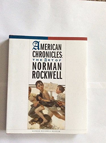 9780961527327: American Chronicles The Art of Norman Rockwell