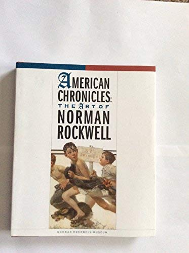 9780961527327: American Chronicles: The Art of Norman Rockwell