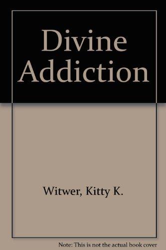 9780961528911: Divine Addiction