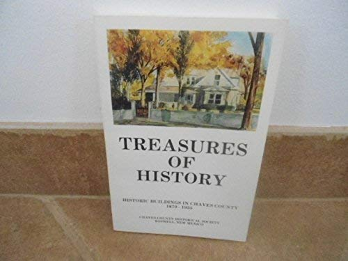 9780961531027: Treasures of History: Historic Buildings in Chaves County, 1870-1935