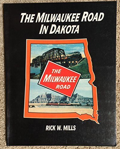 9780961532154: The Milwaukee Road In Dakota