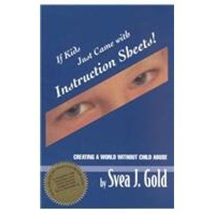 9780961533267: If Kids Just Came With Instruction Sheets: Creating a World Without Child Abuse
