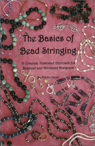 9780961535315: The Basics of Bead Stringing: A Complete Illustrated Approach for Beginner and Advanced Designers