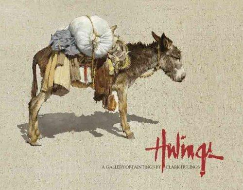 A Gallery of Paintings by Clark Hulings: Clark Hulings