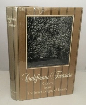 California Treasure: Recipes from the Junior League of Fresno - A Cookbook