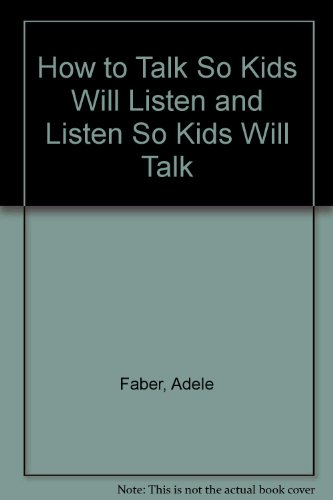 9780961540098: How to Talk So Kids Will Listen and Listen So Kids Will Talk