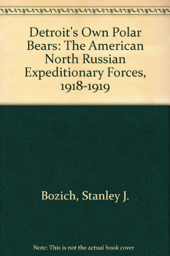 9780961541101: Detroit's Own Polar Bears: The American North Russian Expeditionary Forces, 1918-1919