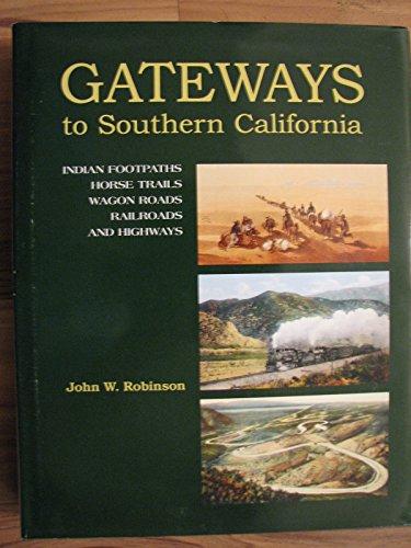 Gateways to Southern California: Robinson, John W.