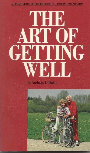 The art of getting well!: Rheumatoid arthritis cured at last!!: Di Fabio, Anthony