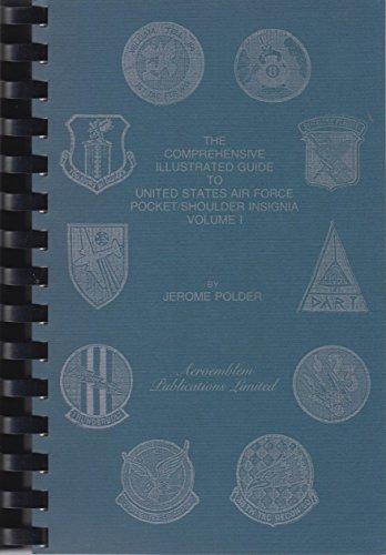Comprehensive Illustration Guide to United States Air Force Pocket-Shoulder: Polder, Jerome