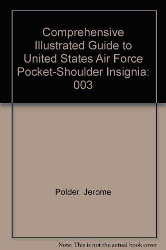 Comprehensive Illustrated Guide to United States Air: Jerome Polder