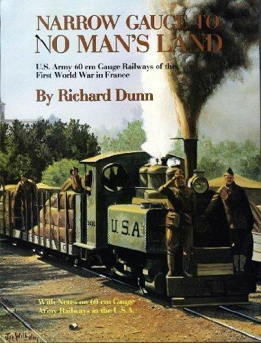 9780961546724: Narrow gauge to no man's land: U.S. Army 60 cm gauge railways of the First World War in France