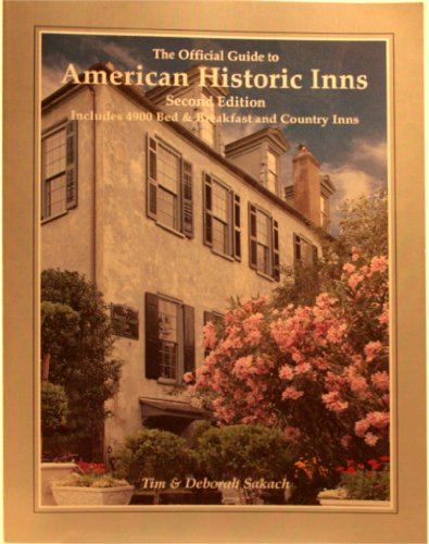 9780961548124: The Official Guide to American Historic Inns (Official Guide to American Historic Inns: Bed & Breakfasts & Country Inns)