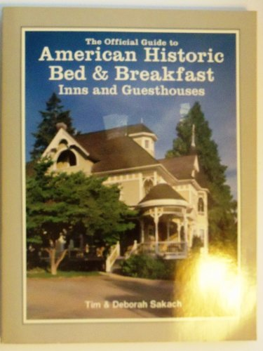 9780961548131: The Official Guide to American Historic Bed & Breakfast Inns & Guesthouses (Official Guide to American Historic Inns: Bed & Breakfasts & Country Inns)