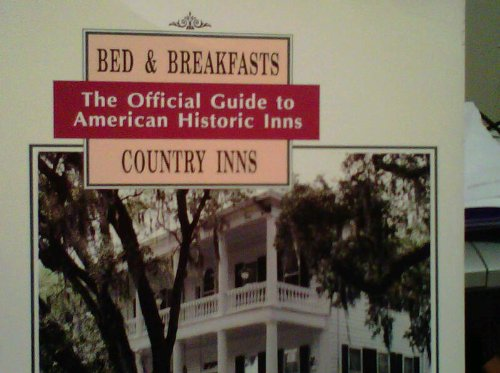 9780961548148: The Official Guide to American Historic Inns: Bed & Breakfasts and Country Inns