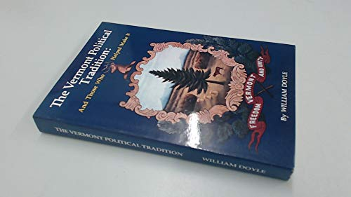 9780961548612: The Vermont Political Tradition: And Those Who Helped Make It