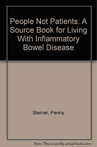 9780961549503: People Not Patients: A Source Book for Living With Inflammatory Bowel Disease