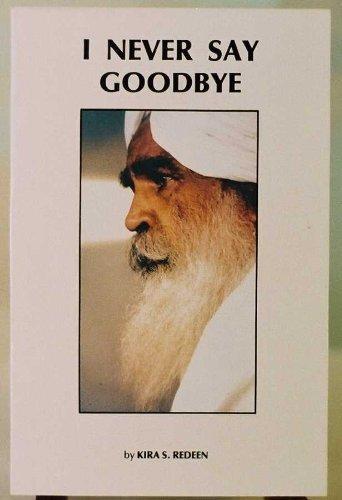 9780961550103: I Never Say Goodbye