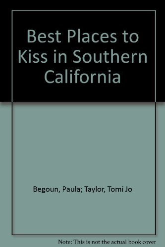 9780961551421: The best places to kiss in Southern California (Best Places to Kiss in Southern California: A Romantic Travel Guide)