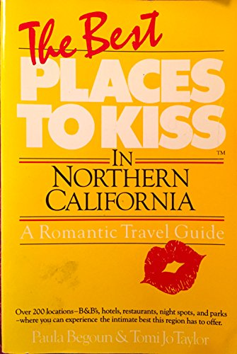 The Best Places to Kiss in Northern: Begoun, Paula; Taylor,