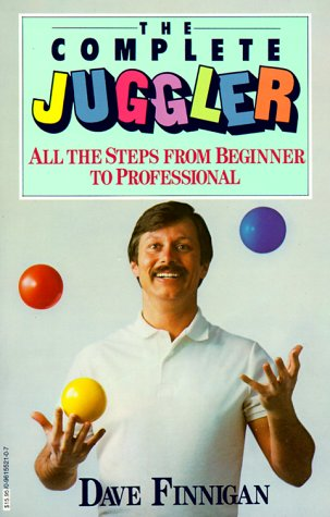 9780961552107: The Complete Juggler: All the Steps from Beginner to Professional