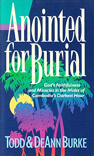 Anointed for Burial: Burke, Todd