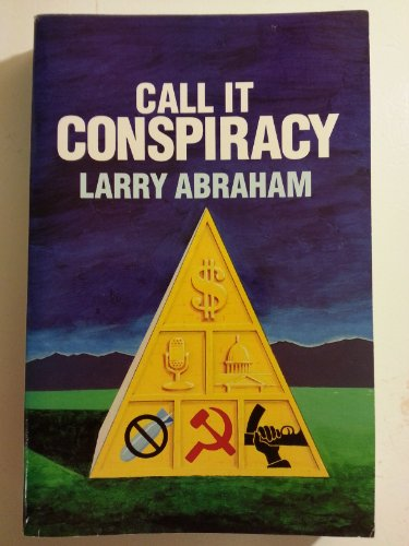 9780961555009: Call It Conspiracy