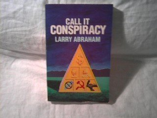 9780961555016: Call It Conspiracy