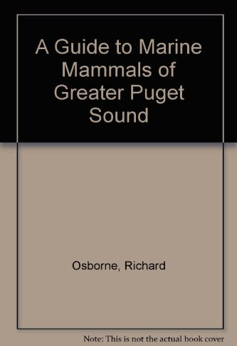 A Guide to Marine Mammals of Greater: Osborne, Richard, Calambokidis,