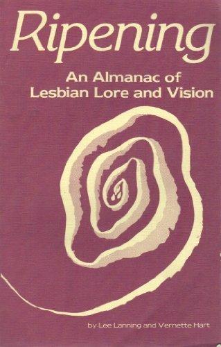 Ripening: An Almanac of Lesbian Lore &: Hart, Nett