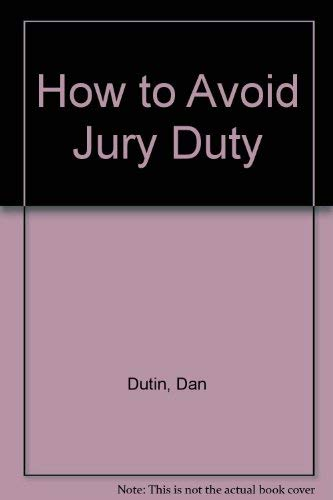 9780961562601: How to Avoid Jury Duty: A Guilt Free Guide