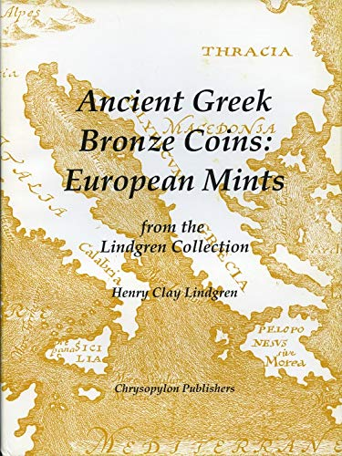 9780961564018: Ancient Greek bronze coins: European mints from the Lindgren collection