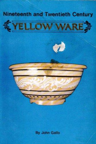 19th and 20th Century Yellow Ware (Nineteenth: John Gallo