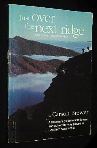 9780961565640: Just over the next ridge: A traveler's guide to little-known and out-of-the-way places in southern Appalachia