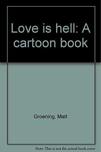 Love is hell: A cartoon book: Groening, Matt